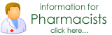 Information for Pharamcists, click here